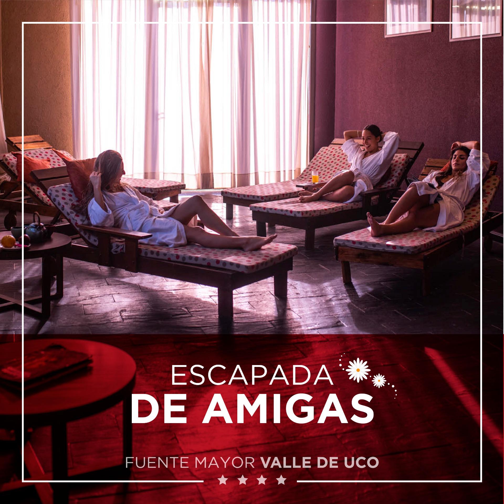 ESCAPADA DE AMIGAS - Fuente Mayor Hotel Resort